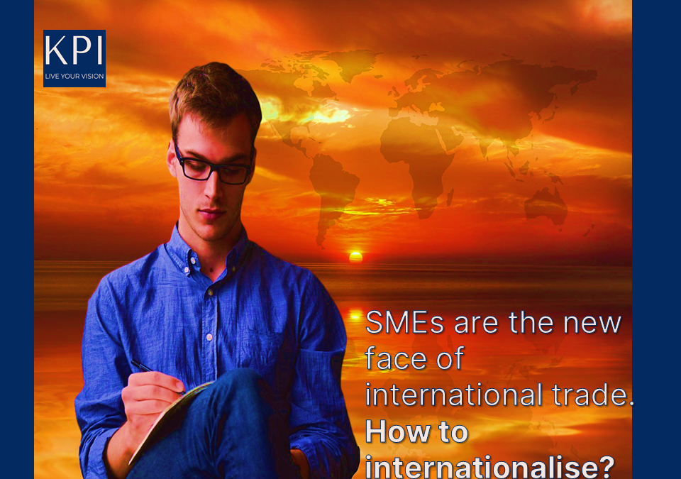 SMEs are the new face of international trade. How to internationalise?